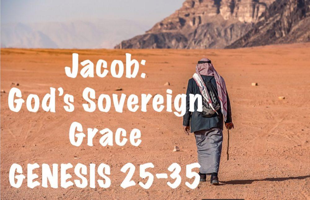 Jacob: God\'s Sovereign Grace